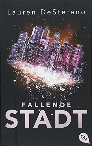 Lauren DeStefano - Fallende Stadt (Internment 1)
