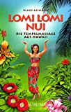 Lomi-Massage: LOMI LOMI NUI - Die Tempelmassage aus Hawaii