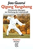 Qi Gong: Qigong Yangsheng: Chinesische bungen zur Strkung der Lebenskraft