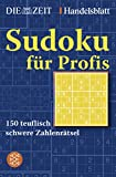 Sudoku: Sudoku fr Profis: 150 teuflisch schwere Zahlenrtsel