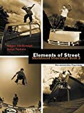 Skateboarding: Elements of Street: Skateboard Streetstyle Book 2
