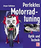 Fahrzeugtuning: Perfektes Motorradtuning. Optik und Technik