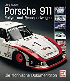 Rallye: Porsche 911 - Rallye- und Rennsportwagen: Die technische Dokumentation