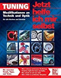 Fahrzeugtuning: Jetzt helfe ich mir selbst (Band 257): Tuning: Modifikationen an Technik und Optik. Fr alle Marken und Modelle