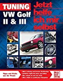 Fahrzeugtuning: Jetzt helfe ich mir selbst (Band 262): Tuning VW Golf II &amp; III