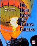 Ballonfahren: Die Hohe Kunst des Ballonfahrens