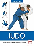 Judo: Judo. Traditionen - Grundlagen - Techniken: Traditionen, Grundlagen, Techniken
