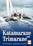Regattasegeln: Katamarane und Trimarane. Fahrtensegeln - Segelpraxis - Technik
