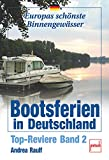 Bootstouren: Bootsferien in Deutschland. Top-Reviere Band 2.