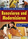 Renovieren: Renovieren und Modernisieren: Profi-Wissen fr Heimwerker