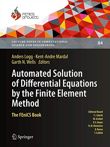 Automated Solution of Differential Equations by the Finite Element Method : The FEniCS Book
