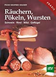 Wurst: Ruchern, Pkeln, Wursten: Schwein, Rind, Wild, Geflgel