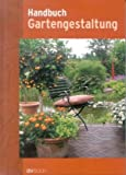 Gartengestaltung: Handbuch Gartengestaltung