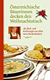 Backrezepte: sterreichische Buerinnen decken den Weihnachtstisch: 180 Koch- und Backrezepte aus allen neun Bundeslndern