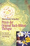 Bachbl�ten-Therapie: Praxis der Original Bach-Bl�ten Therapie