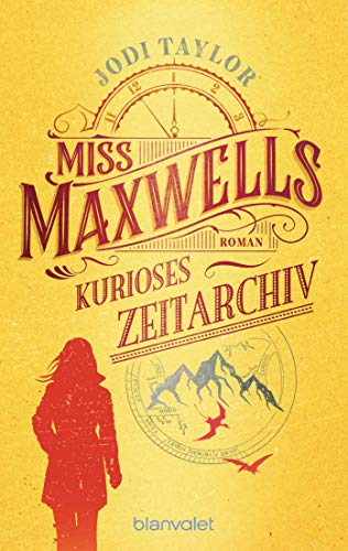 Jodi Taylor - Miss Maxwells kurioses Zeitarchiv (The Chronicles of St. Mary's, Band 1)