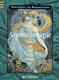 Aromatherapie: Aromatherapie. Gesund und schn durch therische le