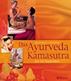 Kamasutra: Das Ayurveda-Kamasutra