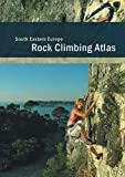Kletterf�hrer: South Eastern Europe - S�dosteuropa - Rock Climbing Atlas