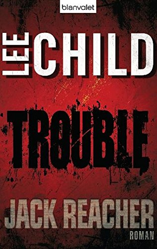 Child, Lee - Trouble (Jack Reacher 11)