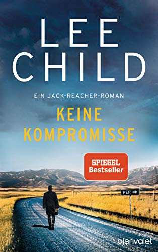 Lee Child - Keine Kompromisse (Jack Reacher 20)