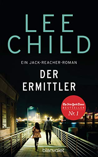 Lee Child – Der Ermittler (Jack Reacher 21 )