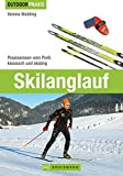 Skilanglauf: Skilanglauf: Classic und Skating