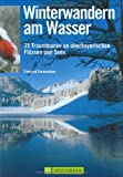 Winterwandern: Winterwandern am Wasser: 35 Traumtouren an oberbayerischen Flssen und Seen