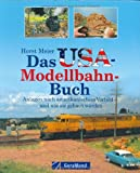 Modelleisenbahn: Das USA-Modellbahnbuch: Anlagen nach amerikanischem Vorbild und wie sie gebaut werden