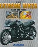 Fahrzeugtuning: Extreme Bikes. Design und Tuning