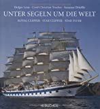 Segeln: Unter Segeln um die Welt: Royal Clipper, Star Clipper, Star Flyer