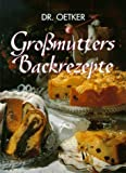 Backrezepte: Gro�mutters Backrezepte