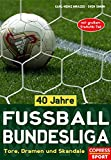Fussball-Bundesliga: 40 Jahre Fuball-Bundesliga