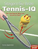 Tennis: Steigern Sie Ihren Tennis-IQ: Der intelligente Weg zum besseren Spiel