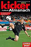 Fussball-Bundesliga: Kicker Fuball-Almanach 2011: Mit aktuellem Bundesliga-Spieler-ABC