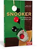 Snooker: Snooker: Der intelligente Weg zum besseren Spiel