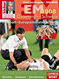 Fussball-Europameisterschaften: Fuball Europameisterschaft sterreich / Schweiz 2008: Berichte - Analysen - Kommentare