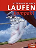 Laufen: Laufen kompakt - effektiv und erfolgreich