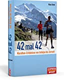 Marathon-Events: 42 mal 42: Marathon-Erlebnisse von Antalya bis Zermatt