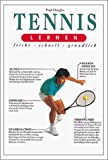 Tennis: Tennis lernen leicht, schnell, grndlich