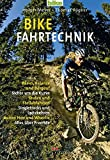 Downhill: Bike Fahrtechnik: Basics: Balance und bergauf. Sicher um die Kurven. Stufen und Steilabfahrten. Singletrack und Spitzkehren. Bunny Hop und Wheelie. Alles ber Freeride