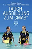 Tauchen: Tauchausbildung zum CMAS: Das Ausbildungsbuch mit Fragenkatalog und Musterantworten fr die Stufen Grundtauchschein, Basic Diver und CMAS-Taucher* ... fr den Kurs Herz-Lungen-Wiederbelebung