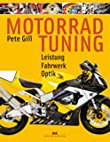 Fahrzeugtuning: Motorrad-Tuning. Leistung - Fahrwerk - Optik (Edition Moby Dick): Leistung - Fahrwerk - Optik