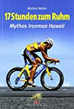Triathlon-Events: 17 Stunden zum Ruhm: Mythos Ironman Hawaii