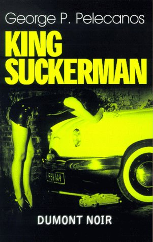 Pelecanos, George P. - King Suckerman