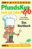 PfundsKur: PfundsKur '96. Das Kochbuch. Lust auf Leben