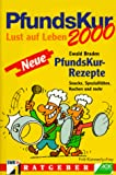 PfundsKur: Pfundskur 2000. Neue PfundsKur-Rezepte. Snacks, Spezialitten, Kuchen und mehr