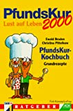 PfundsKur: PfundsKur 2000. PfundsKur-Kochbuch. Grundrezepte