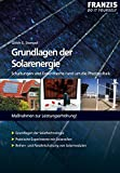 Energie: Grundlagen der Solarenergie: Schaltungen und Experimente rund um die Photovoltaik. Manahmen zur Leistungserhhung