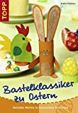 Ostern: Bastelklassiker zu Ostern: Beliebte Motive in klassischen Techniken